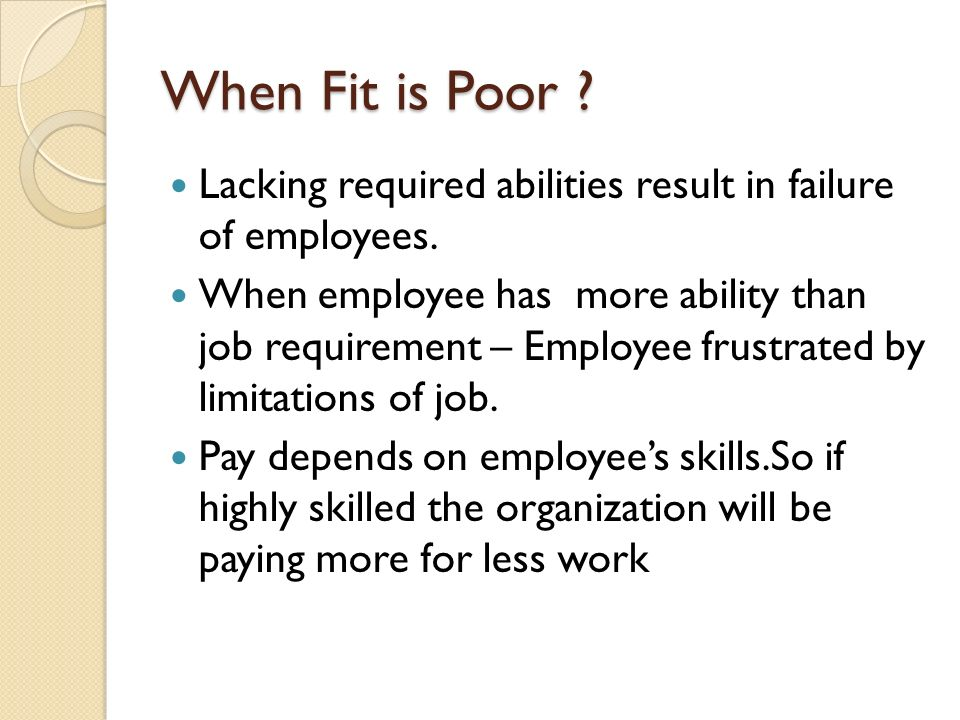 When Fit is Poor . Lacking required abilities result in failure of employees.