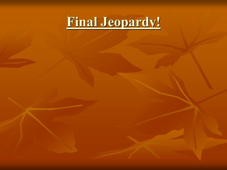 Final Jeopardy! Final Jeopardy!