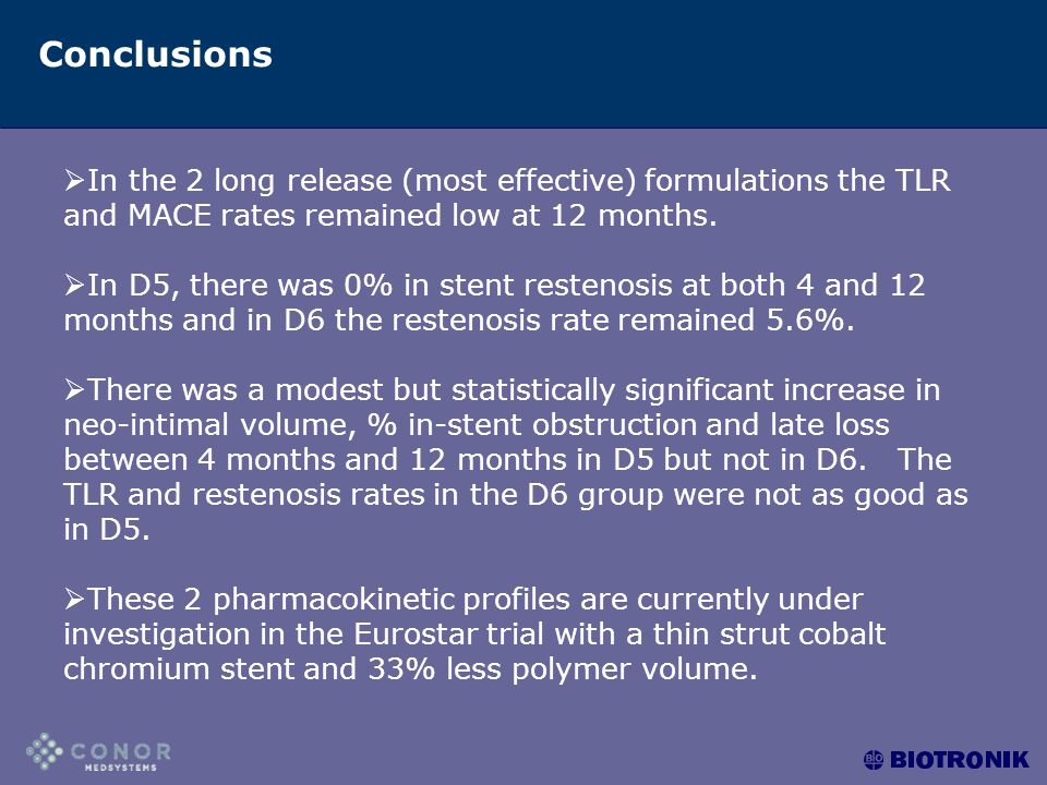 Conclusions  In the 2 long release (most effective) formulations the TLR and MACE rates remained low at 12 months.
