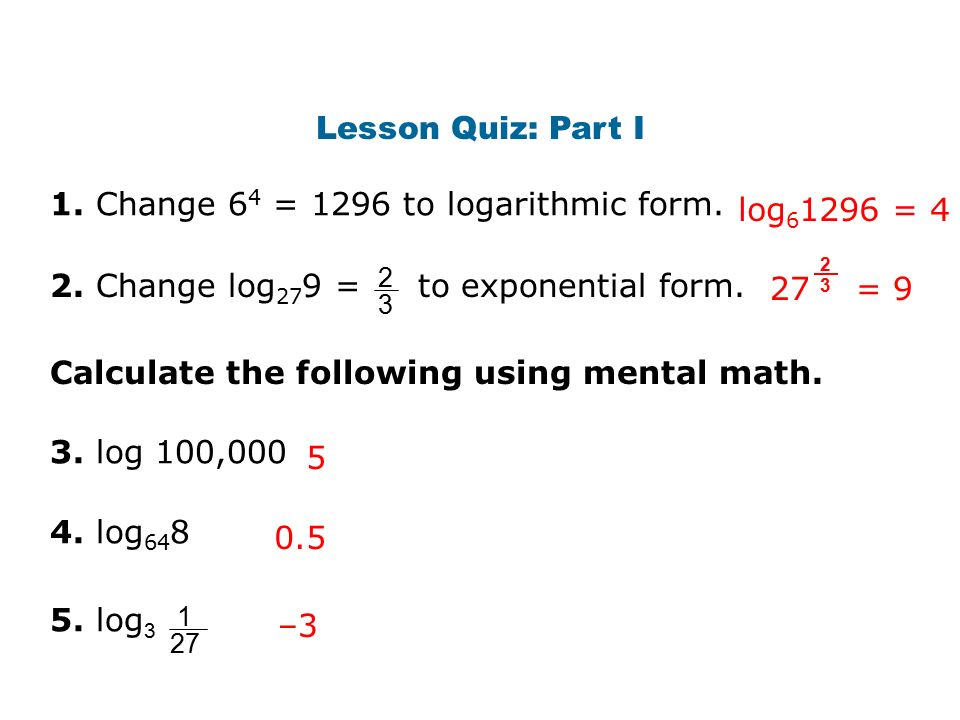 7-3 Logarithmic Functions Understand how to write, evaluate, and ...