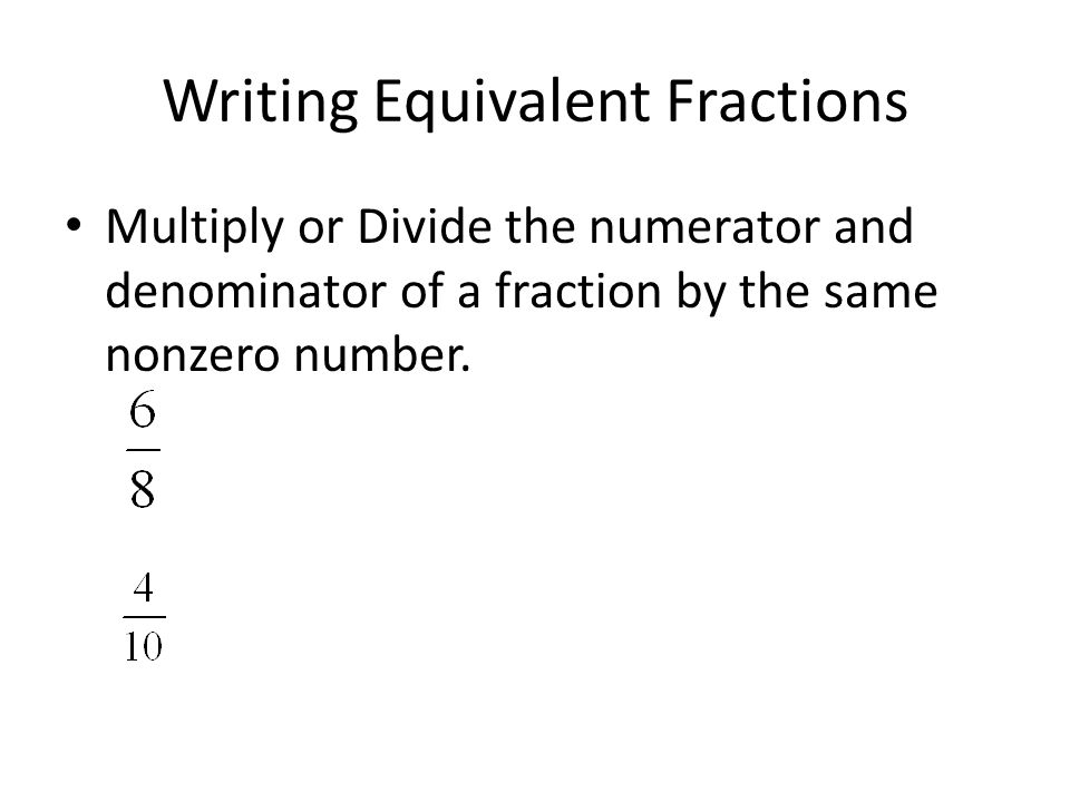 4.5 Equivalent Fractions. Equivalent Fractions Defined Fractions ...