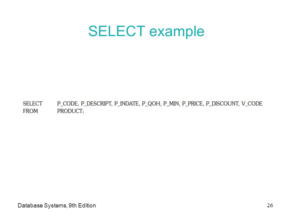 SELECT example Database Systems, 9th Edition 26