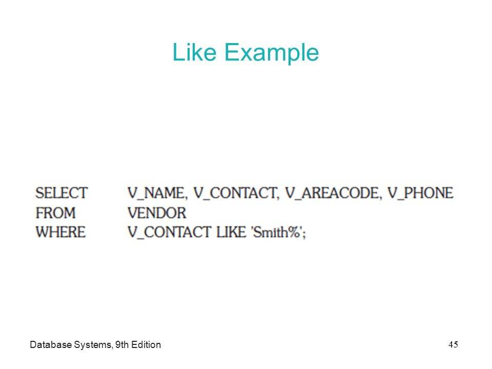 Like Example Database Systems, 9th Edition 45