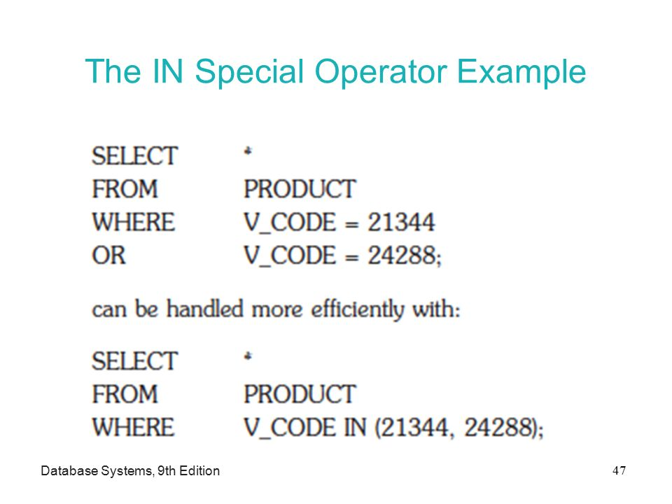 The IN Special Operator Example Database Systems, 9th Edition 47