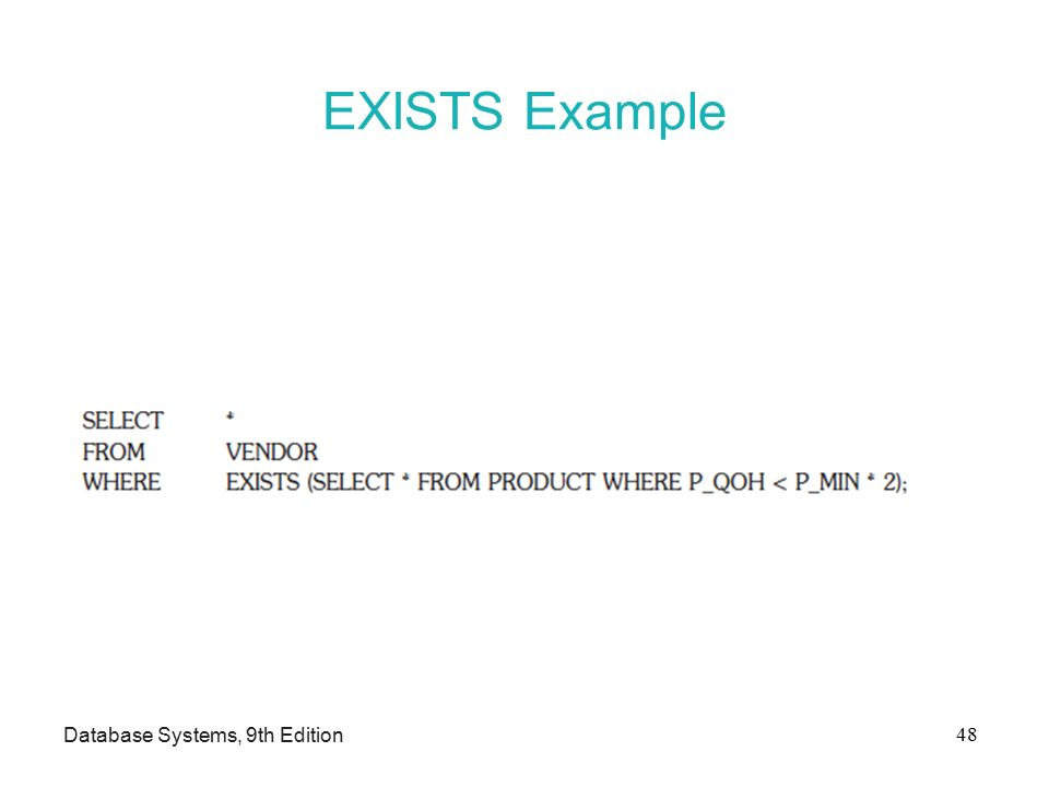 EXISTS Example Database Systems, 9th Edition 48