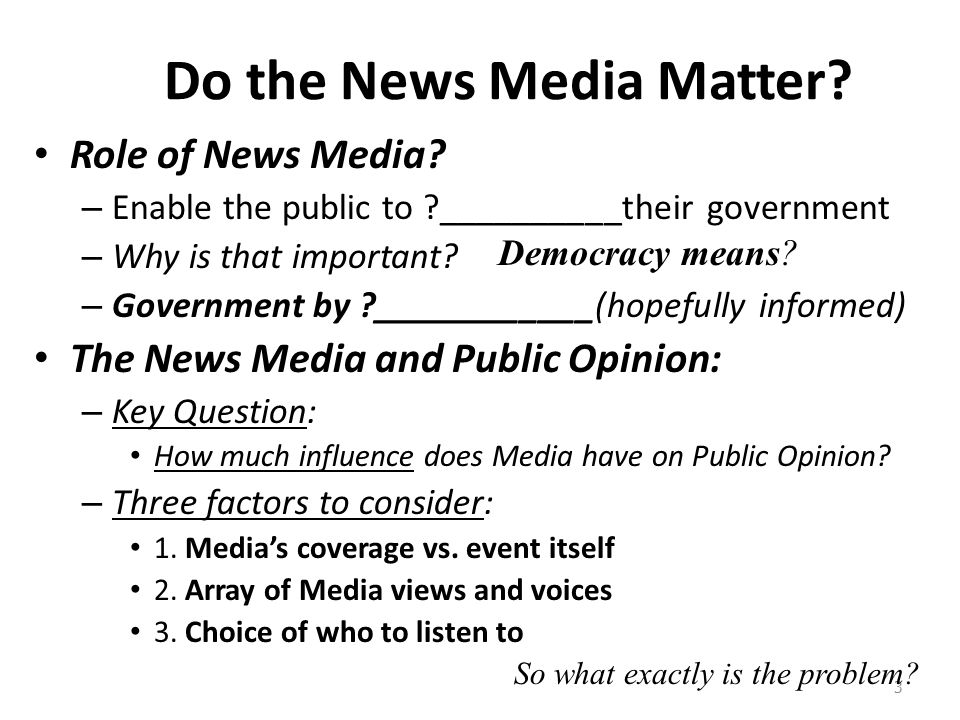 the medias influence on public opinion When taking an overall look at communication studies, one would be hard pressed to dismiss the influence that mainstream media has had on the.