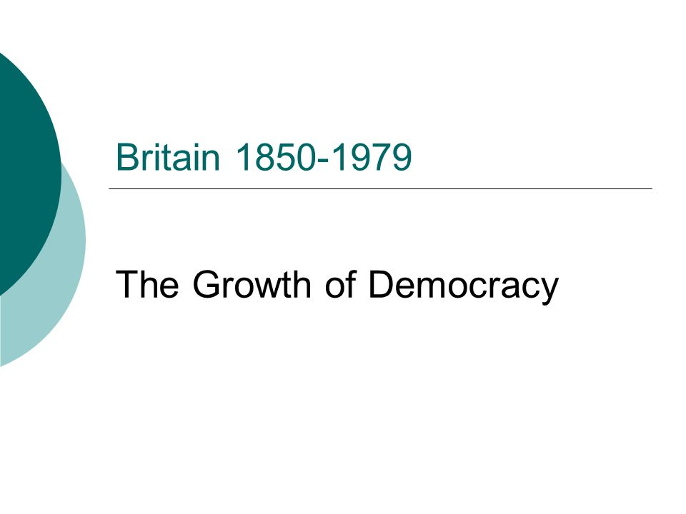 Britain The Growth of Democracy