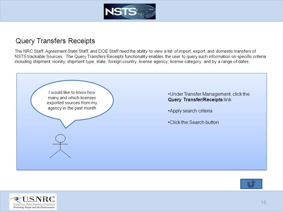 Query Transfers Receipts The NRC Staff, Agreement State Staff, and DOE Staff need the ability to view a list of import, export, and domestic transfers of NSTS trackable Sources.