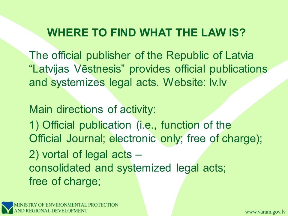 WHERE TO FIND WHAT THE LAW IS.