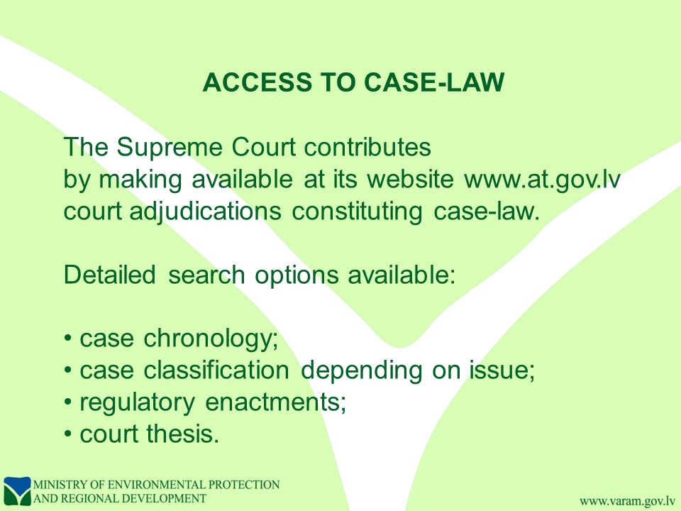 ACCESS TO CASE-LAW The Supreme Court contributes by making available at its website   court adjudications constituting case-law.