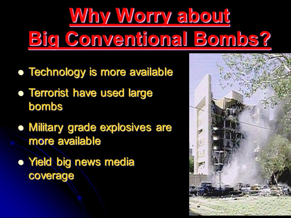 Why Worry about Big Conventional Bombs.