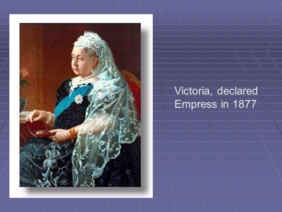 Victoria, declared Empress in 1877
