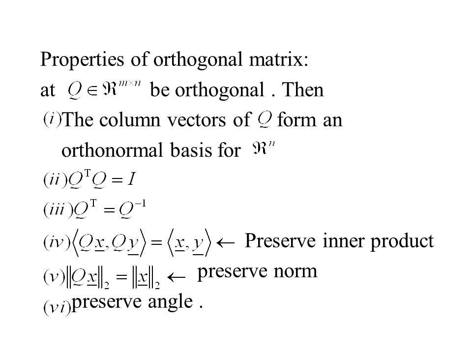 Properties of orthogonal matrix: at be orthogonal.