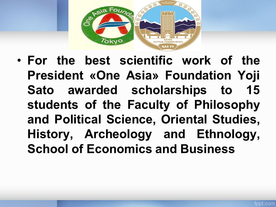 For the best scientific work of the President «One Asia» Foundation Yoji Sato awarded scholarships to 15 students of the Faculty of Philosophy and Political Science, Oriental Studies, History, Archeology and Ethnology, School of Economics and Business