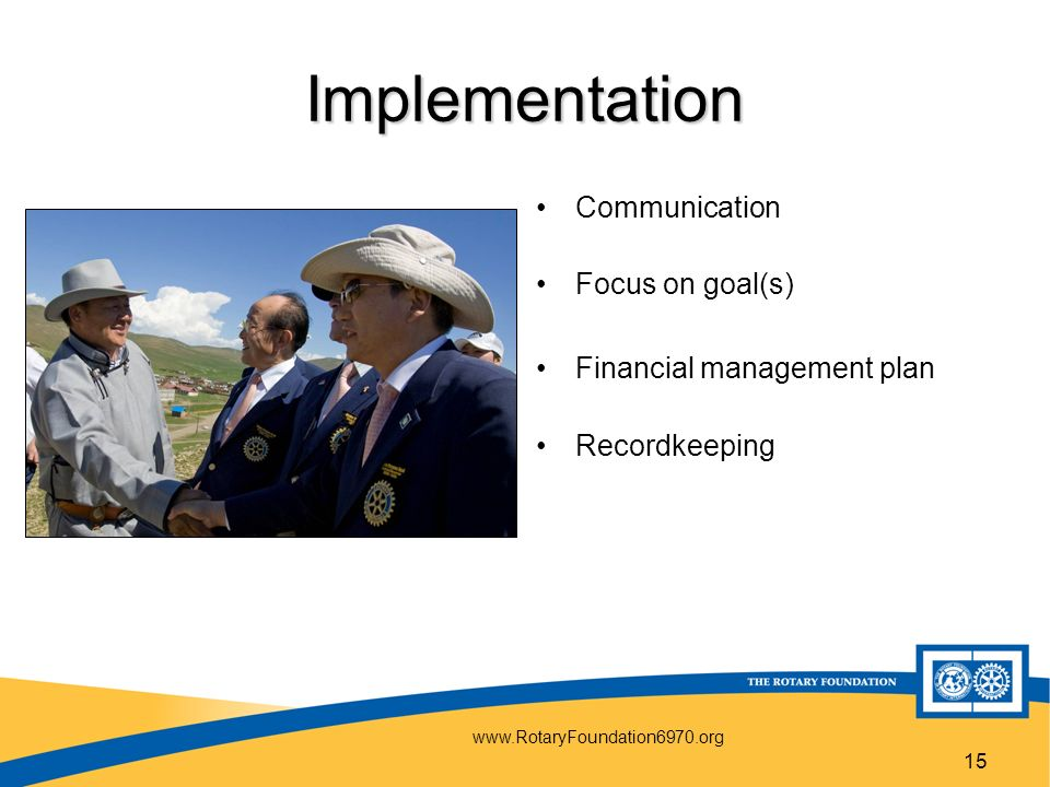 15 Implementation Communication Focus on goal(s) Financial management plan Recordkeeping