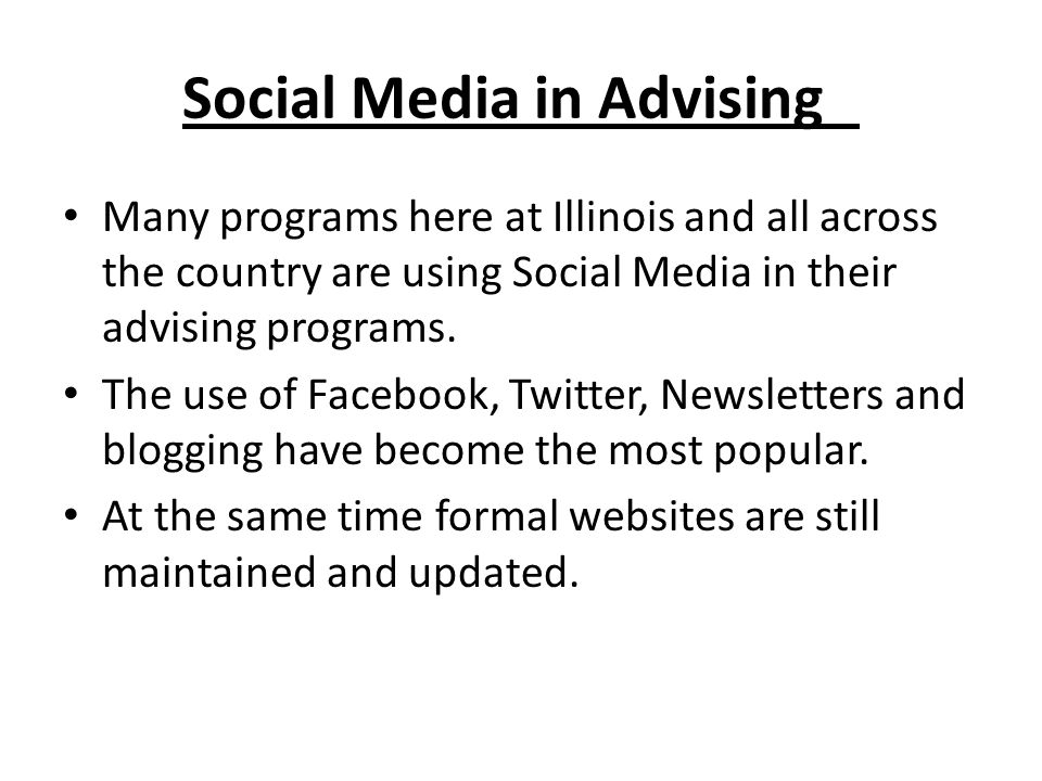 Social Media in Advising Many programs here at Illinois and all across the country are using Social Media in their advising programs.