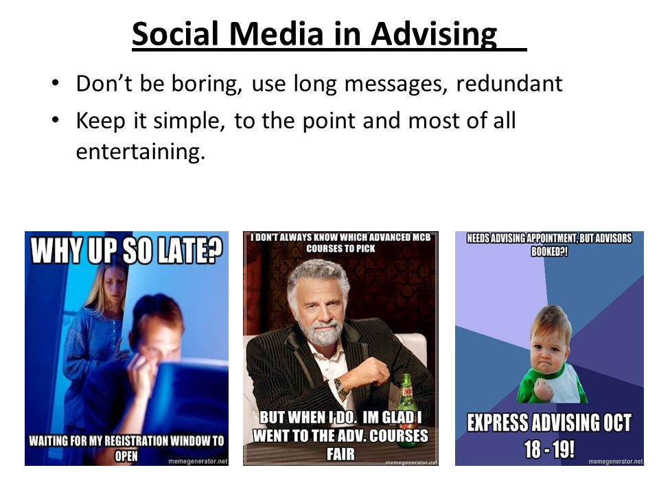 Don't be boring, use long messages, redundant Keep it simple, to the point and most of all entertaining.