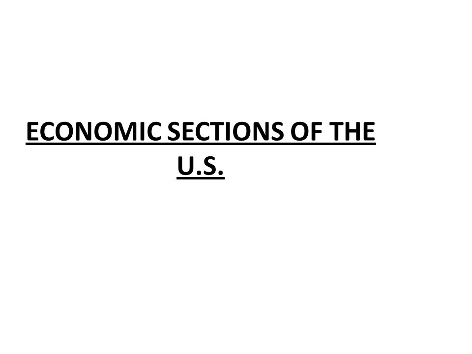 ECONOMIC SECTIONS OF THE U.S.