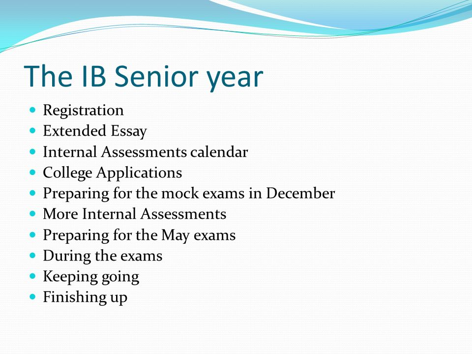 the ib senior year registration extended essay internal  2 the ib senior year registration extended essay