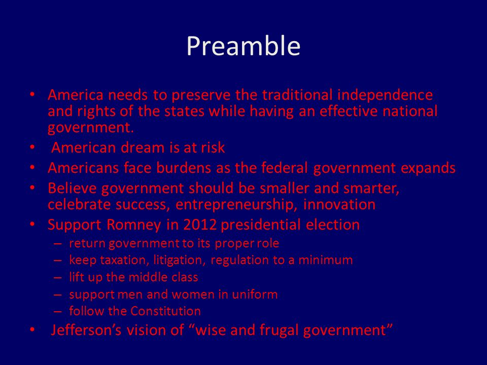 Preamble America needs to preserve the traditional independence and rights of the states while having an effective national government.