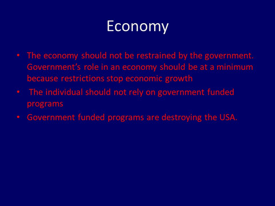 Economy The economy should not be restrained by the government.