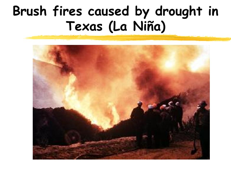 Brush fires caused by drought in Texas (La Niña)