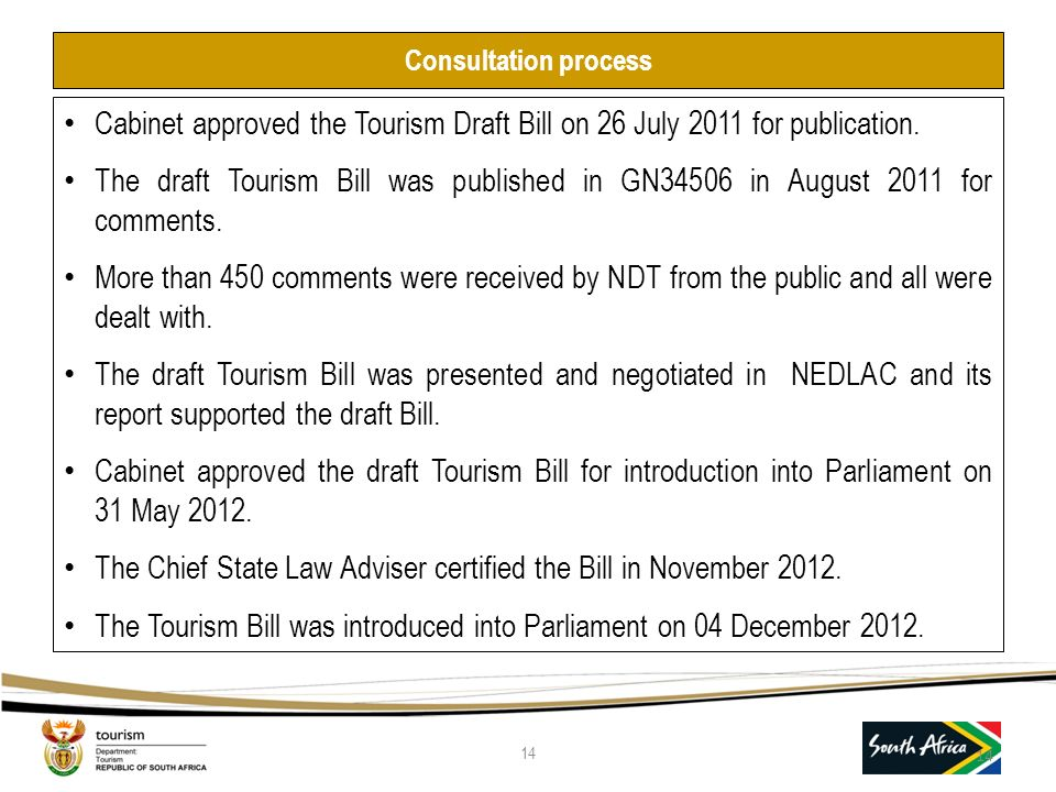 Consultation process Cabinet approved the Tourism Draft Bill on 26 July 2011 for publication.