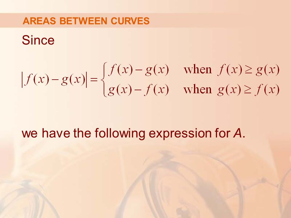 Since we have the following expression for A. AREAS BETWEEN CURVES