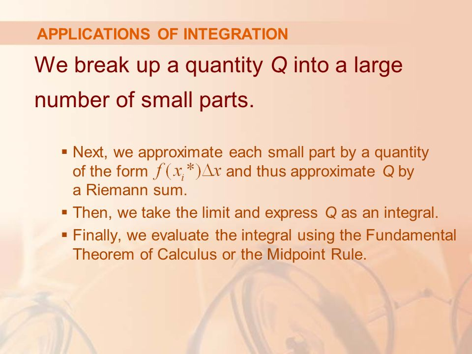 We break up a quantity Q into a large number of small parts.