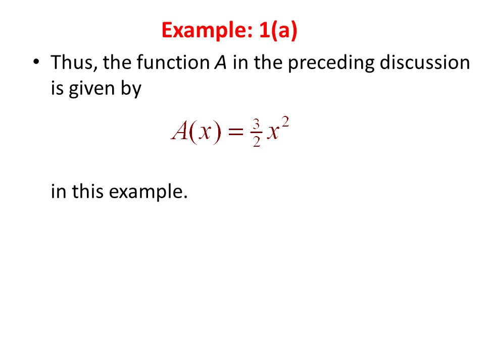 Thus, the function A in the preceding discussion is given by in this example. Example: 1(a)
