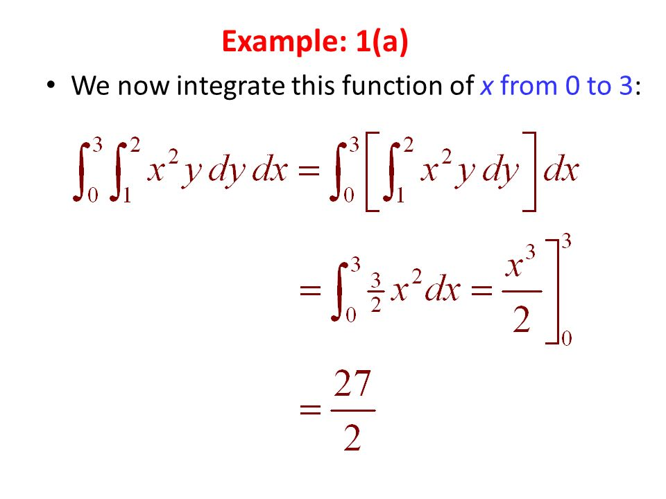 We now integrate this function of x from 0 to 3: Example: 1(a)