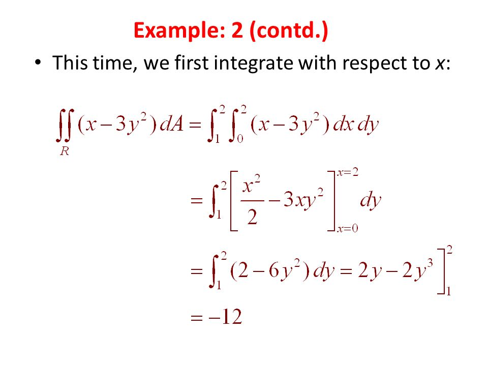 This time, we first integrate with respect to x: Example: 2 (contd.)