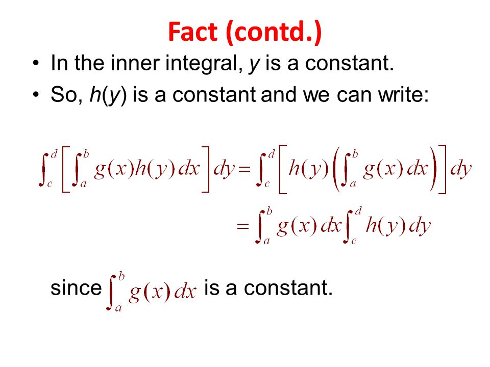 In the inner integral, y is a constant.