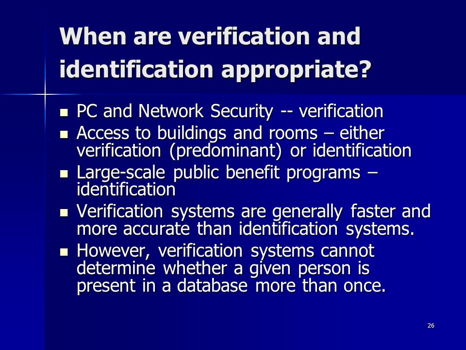 26 When are verification and identification appropriate.