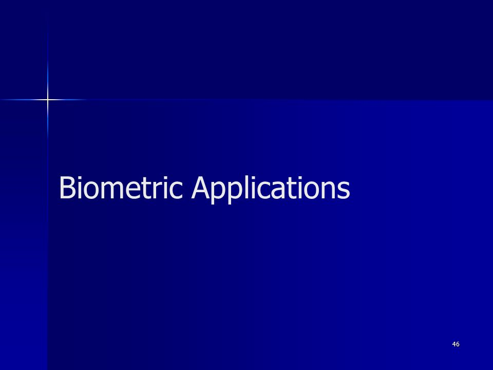 46 Biometric Applications