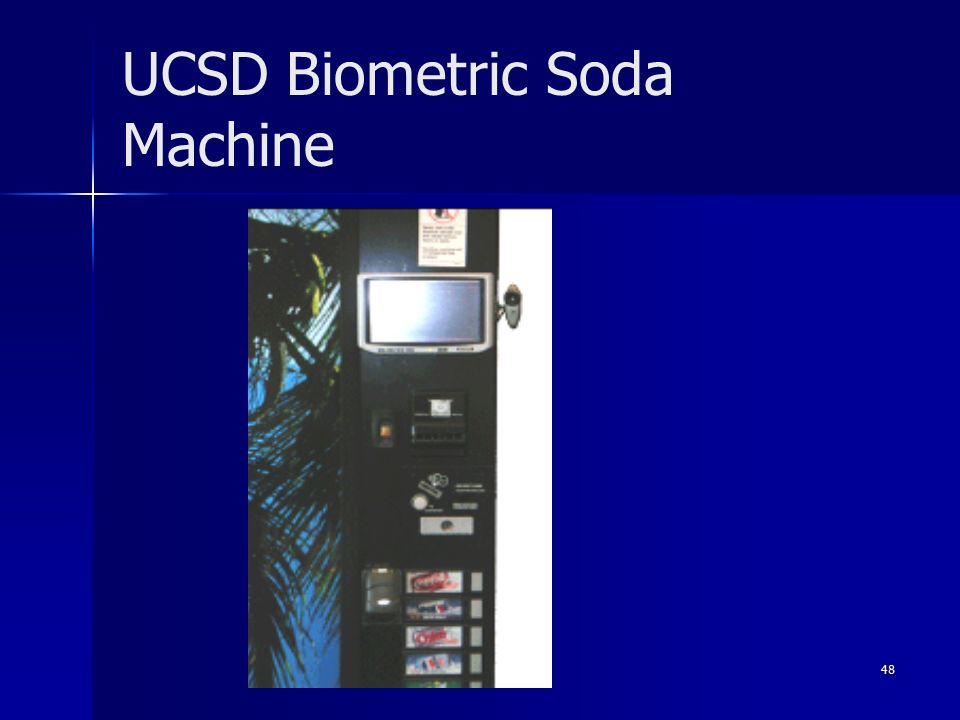 48 UCSD Biometric Soda Machine