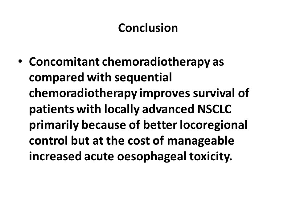 Conclusion Concomitant chemoradiotherapy as compared with sequential chemoradiotherapy improves survival of patients with locally advanced NSCLC primarily because of better locoregional control but at the cost of manageable increased acute oesophageal toxicity.