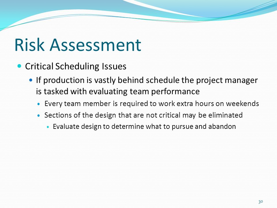 critical risk assessment and milestone schedule Risk assessment: probability 1 affects a non‐critical risk/issue management plan.