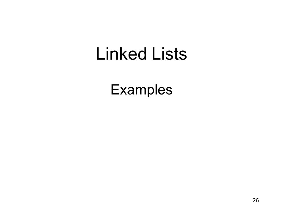 26 Linked Lists Examples