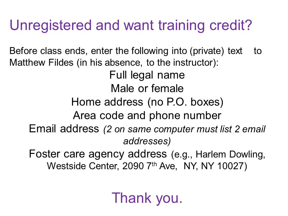Unregistered and want training credit.