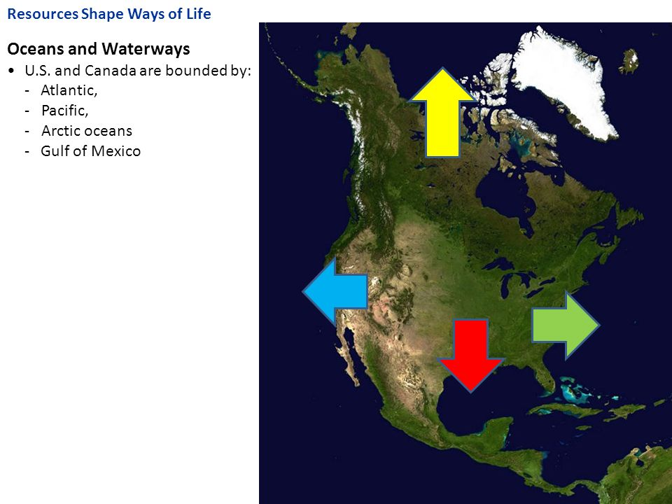 Resources Shape Ways of Life Oceans and Waterways U.S.