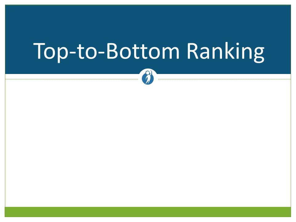 Top-to-Bottom Ranking