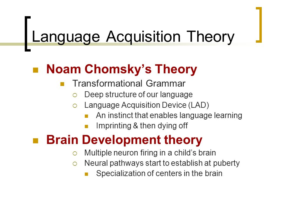 acquisition theories Learning theory and research have long been the province of education and psychology, but what is now known about how people learn comes from research in many different disciplines this chapter of the teaching guide introduces three central learning theories, as well as relevant research from the.