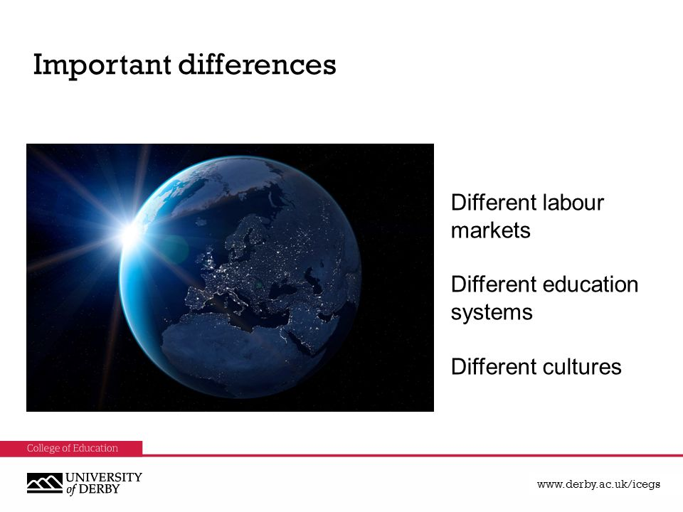 Important differences Different labour markets Different education systems Different cultures