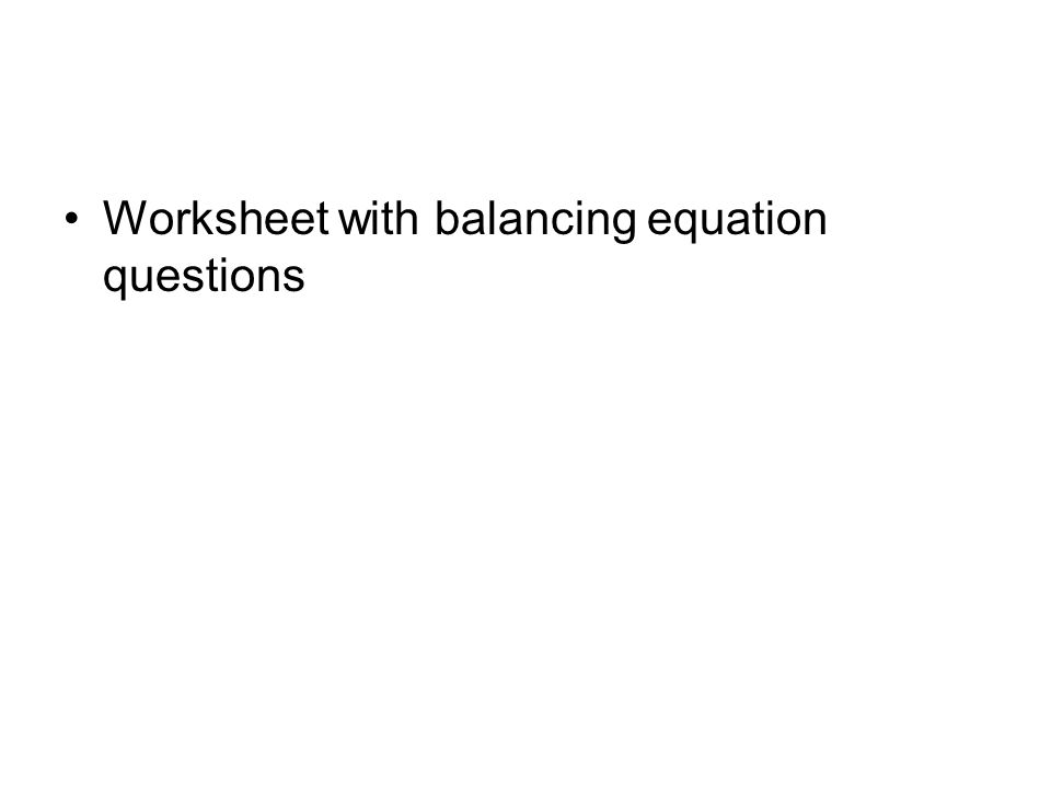 Worksheet with balancing equation questions