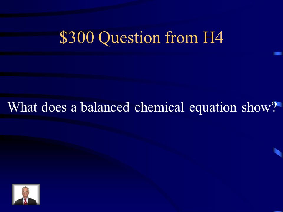 $200 Answer from H4 A decomposition reaction