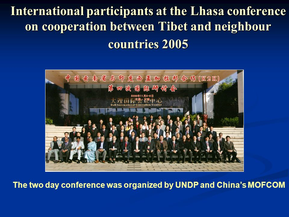 International participants at the Lhasa conference on cooperation between Tibet and neighbour countries 2005 The two day conference was organized by UNDP and China's MOFCOM