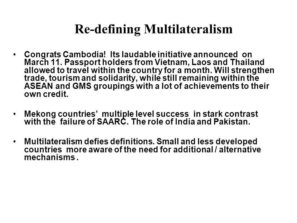Re-defining Multilateralism Congrats Cambodia. Its laudable initiative announced on March 11.