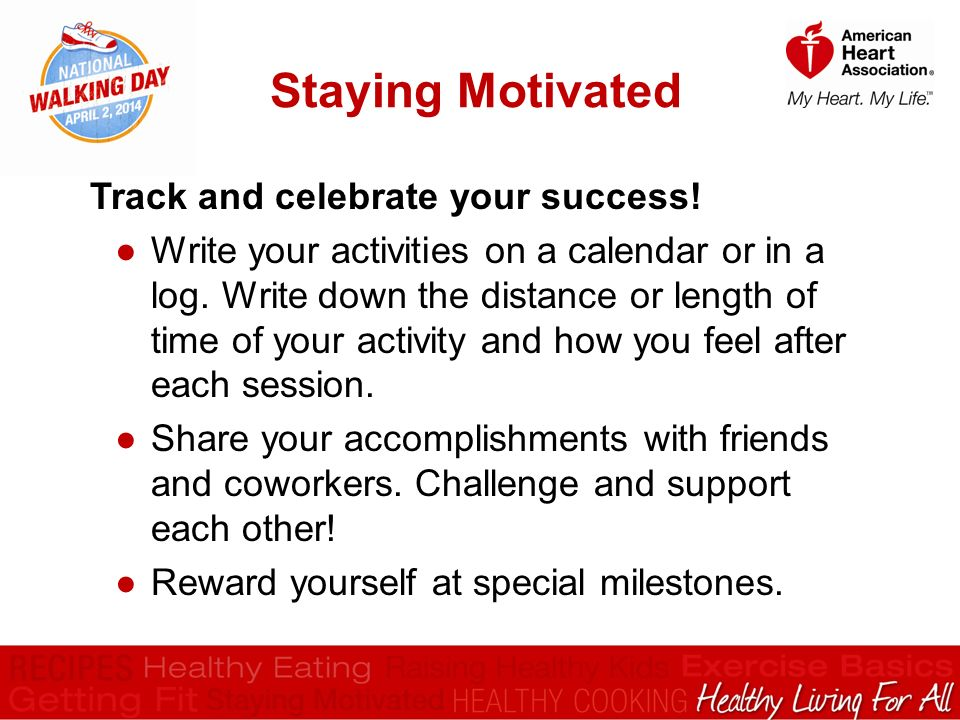 Staying Motivated Track and celebrate your success.