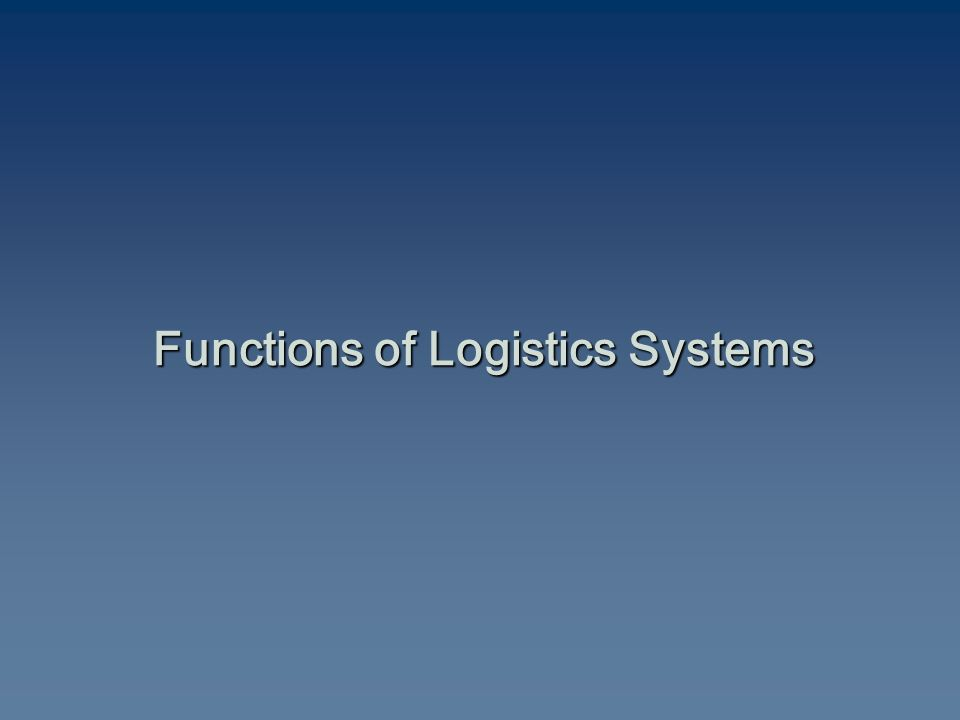 Functions of Logistics Systems